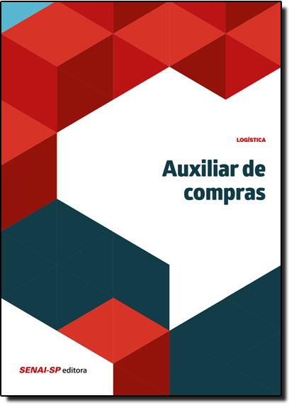Auxiliar de Compras - Coleção Logística, livro de SENAI - SP