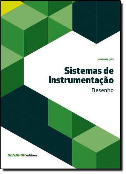 Sistema de Instrumentação: Desenho - Coleção Automação, livro de SENAI - SP
