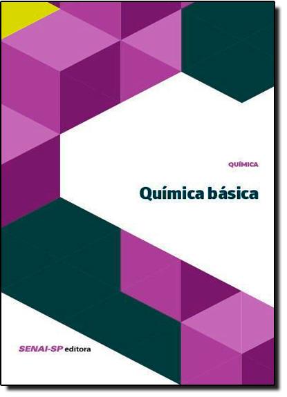 Química Básica - Coleção Química, livro de SENAI - SP