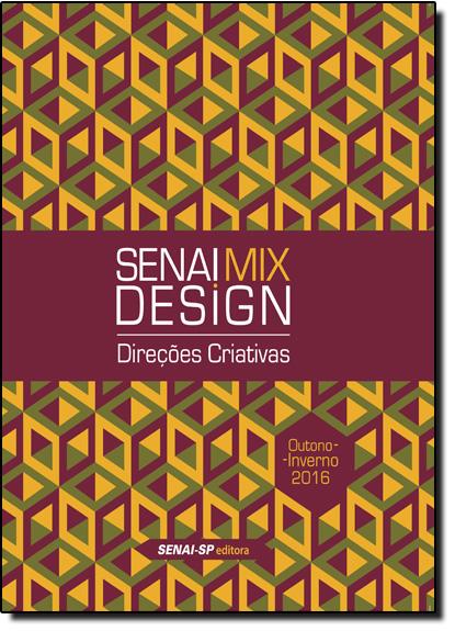 Senai Mix Design: Direções Criativas - Outono, Inverno 2016, livro de SENAI - SP