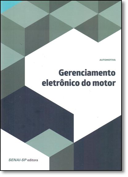 Gerenciamento Eletrônico Do Motor, livro de SENAI - SP