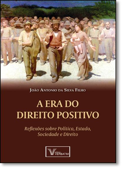 Era do Direito Positivo, A, livro de João Antonio da Silva Filho
