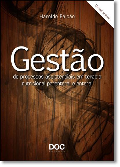 Gestão de Processos Assistenciais em Terapia Nutricional Parental e Enteral, livro de Haroldo Falcão
