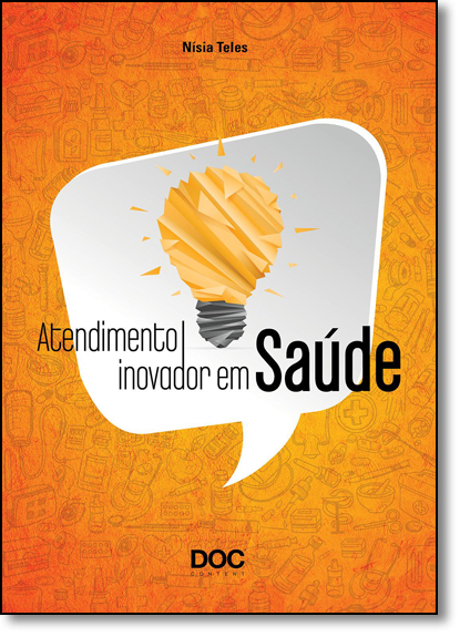 Atendimento Inovador em Saúde, livro de Nísia Teles