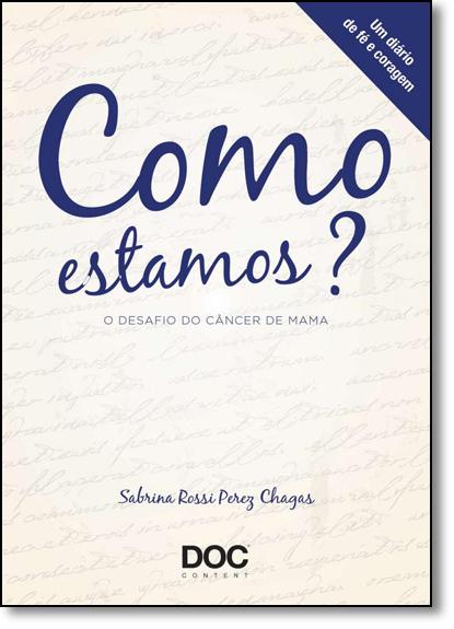 Como Estamos?: O Desafio do Câncer de Mama, livro de Sabrina Rossi Perez Chagas