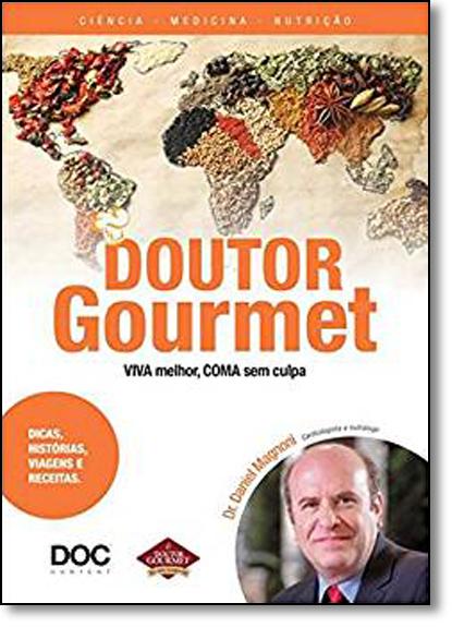 Doutor Gourmet: Viva Melhor, Coma Sem Culpa, livro de Daniel Magnoni