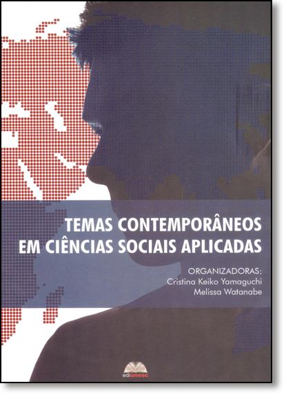 Temas Contemporâneos em Ciências Sociais Aplicadas, livro de Cristina Keiko Yamaguchi
