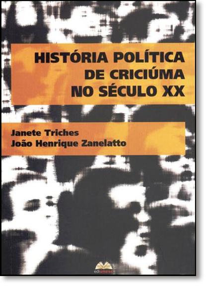História Política de Criciúma no Século Xx, livro de Janete Triches