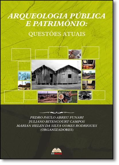 Arqueologia Pública e Patrimônio, livro de Pedro Paulo Abreu Funari