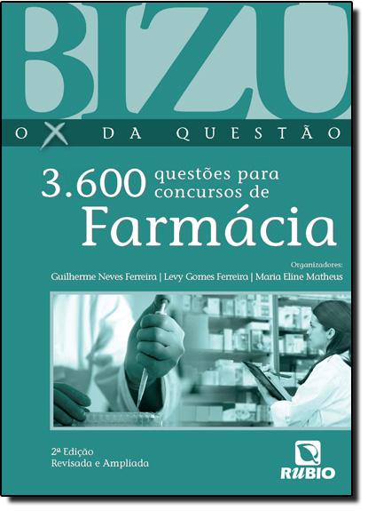 Bizu - O X da Questão: 3600 Questões Para Concursos de Farmácia, livro de Guilherme Neves Ferreira