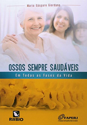 Ossos Sempre Saudáveis: Em Todas as Fases da Vida, livro de Mario Gáspare Giordano