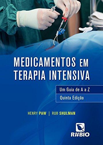 Medicamentos em Terapia Intensiva: Um Guia de A a Z, livro de Henry Paw