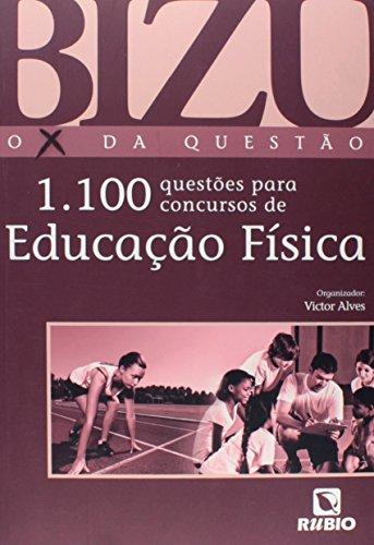 Bizu o X da Questão: 1100 Questões Para Concursos de Educação Física, livro de Victor Alves