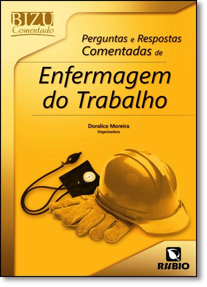 Perguntas e Respostas Comentadas de Enfermagem do Trabalho - Coleção Bizu Comentado, livro de Doralice Moreira
