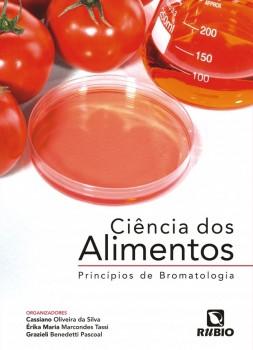 Ciência dos alimentos - Princípios de bromatologia, livro de Grazieli Benedetti Pascoal, Cassiano Oliveira da Silva, Érika Maria Marcondes Tassi