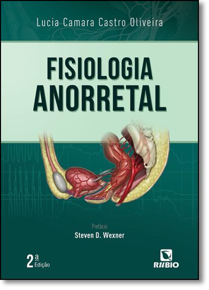 Fisiologia Anorretal, livro de Lucia Camara Castro Oliveira