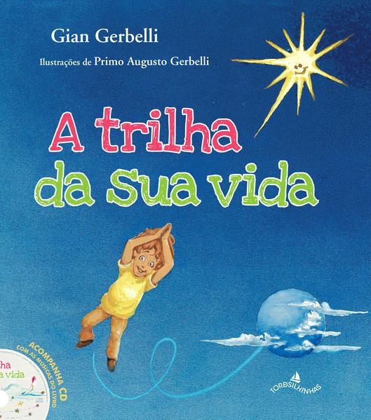 Trilha da sua vida, A, livro de Giancarlo Gerbelli