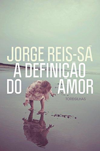A Definição do Amor, livro de Jorge Reis-Sá