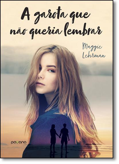 Garota que Não Queria Lembrar, A, livro de Maggie Lehrman