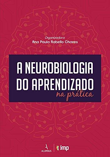 A Neurobiologia do Aprendizado na Prática, livro de Maria Augusta Alves Pimenta, Velane Oliveira Fernandes, Relcytam Lago Caribé