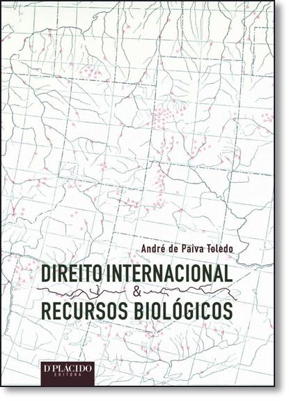 Direito Internacional & Recursos Biológicos, livro de André de Paiva Toledo