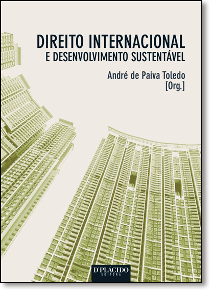 Direito Internacional e Desenvolvimento Sustentável, livro de André de Paiva Toledo