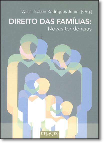 Direito das Famílias: Novas Tendências, livro de Walsir Edson Rodrigues Júnior