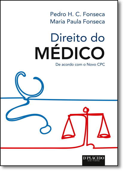 Direito do Médico: De Acordo com o Novo Cpc, livro de Pedro H. C. Fonseca