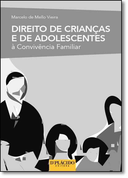 Direito de Crianças e de Adolescentes À Convivência Familiar, livro de Marcelo de Mello Vieira