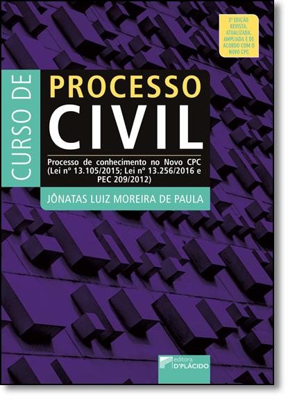 Curso de Processo Civil: Processo de Conhecimento no Novo Cpc - Lei N. 13.105-2015 e Lei Nº 13.256-2016, livro de Jônatas Luiz Moreira de Paula