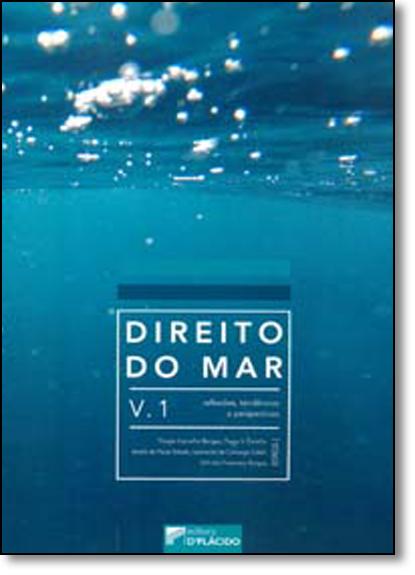 Direito do Mar: Reflexões, Tendências e Perspectivas - Vol.1, livro de Thiago Carvalho Borges
