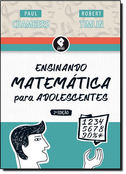 Ensinando Matemática Para Adolescentes, livro de Paul Chambers