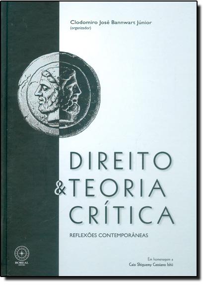 Direito e Teoria Crítica: Reflexões Contemporâneas, livro de Clodomiro José Bannwart Júnior