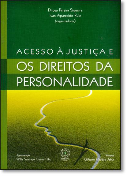 Acesso À Justiça e os Direitos da Personalidade, livro de Dirceu Pereira Siqueira