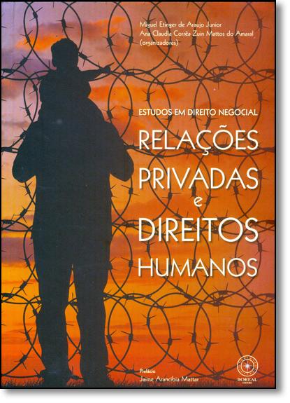 Estudos em Direito Negocial: Relações Privadas e Direitos Humanos, livro de Miguel Etinger de Araújo Júnior