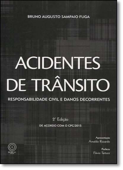 Acidentes de Trânsito: Responsabilidade Civil e Danos Decorrentes, livro de Bruno Augusto Sampaio Fuga