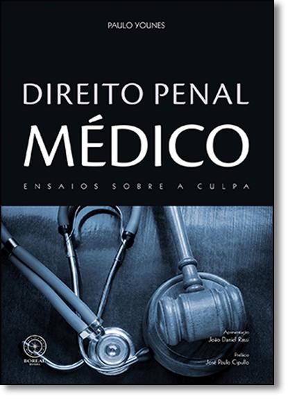 Direito Penal Médico: Ensaios Sobre a Culpa, livro de Paulo Younes
