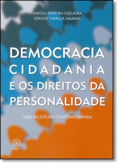 Democracia Cidadania e Os Direitos da Personalidade, livro de Dirceu Pereira Siqueira