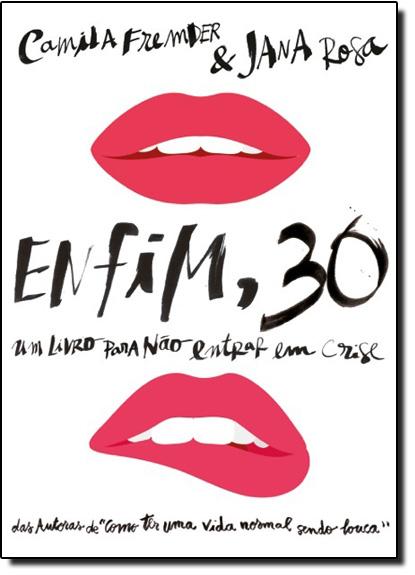 Enfim, 30, livro de Camila Fremder e Jana Rosa