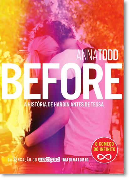 Before: A História de Hardin Antes de Tessa - Vol.6 - Série After, livro de Anna Todd