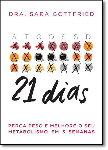 21 Dias: Perca Peso e Melhore o Seu Metabolismo em 3 Semanas, livro de Sara Gottfried