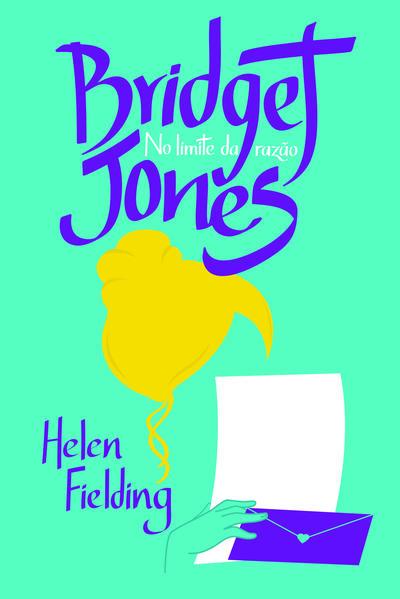 Bridget Jones: No Limite da Razão, livro de Helen Fielding