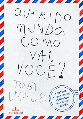 Querido Mundo, Como Vai Você?, livro de Toby Little