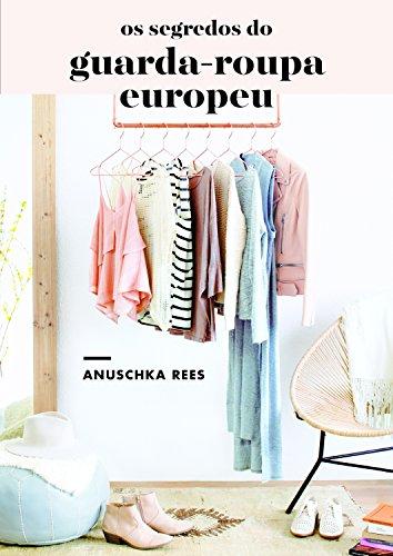 Os Segredos do Guarda-roupa Europeu, livro de Anuschka Rees