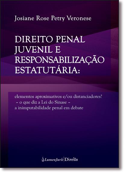Direito Penal Juvenil e Responsabilização Estatutária, livro de Josiane Rosa Petry Veronese