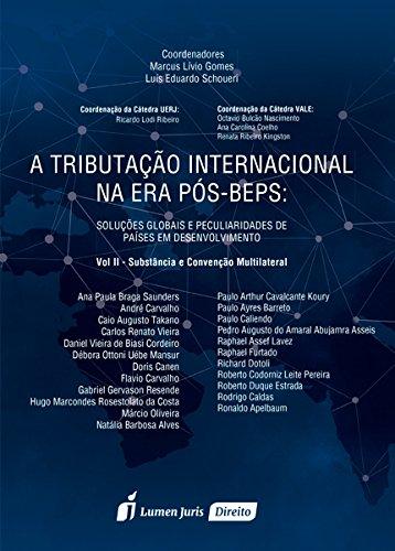 Tributação Internacional na Era Pós Beps, A: Substância e Convenção Multilateral - Vol.2, livro de Marcus Lívio Gomes