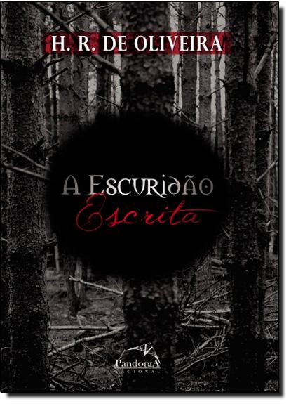 Escuridão Escrita, A, livro de H. R. de Oliveira