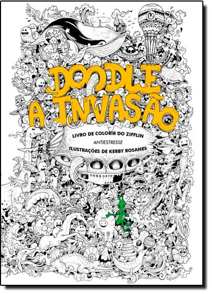 Doodle a Invasão: Livro de Colorir do Zifflin - Antiestresse, livro de Zifflin