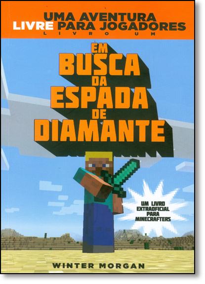 Em Busca da Espada de Diamante - Livro 1 - Série Uma Aventura Livre Para Jogadores, livro de Winter Morgan