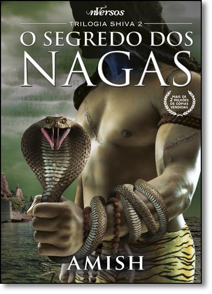Segredo dos Nagas, O - Vol.2 - Trilogia Shiva, livro de Amish Tripathi